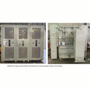 MGM Transformer can supply both oil-filled and dry-type transformers for projects requiring both.